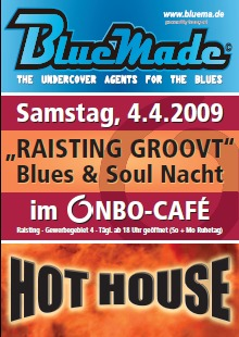 Bluemade und Hot House im NBO-Café in Raisting am 04. April 2009